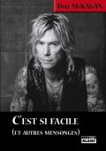 slash france duff mckagan c'est si facile et autres mensonges it's so easy and other lies french autobiographie français camion blanc
