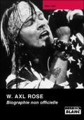 slash france axl rose mick wall french camion blanc biographie non officielle